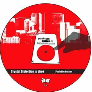 Crystal Distortion & Arok - Push The Button / Hose Down MP3