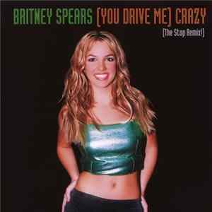 Britney Spears - (You Drive Me) Crazy (The Stop Remix!) MP3