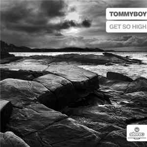 Tommyboy - Get So High MP3