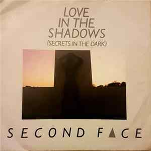 Second Face - Love In The Shadows MP3