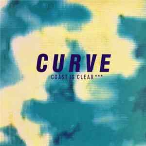 Curve - Coast Is Clear MP3